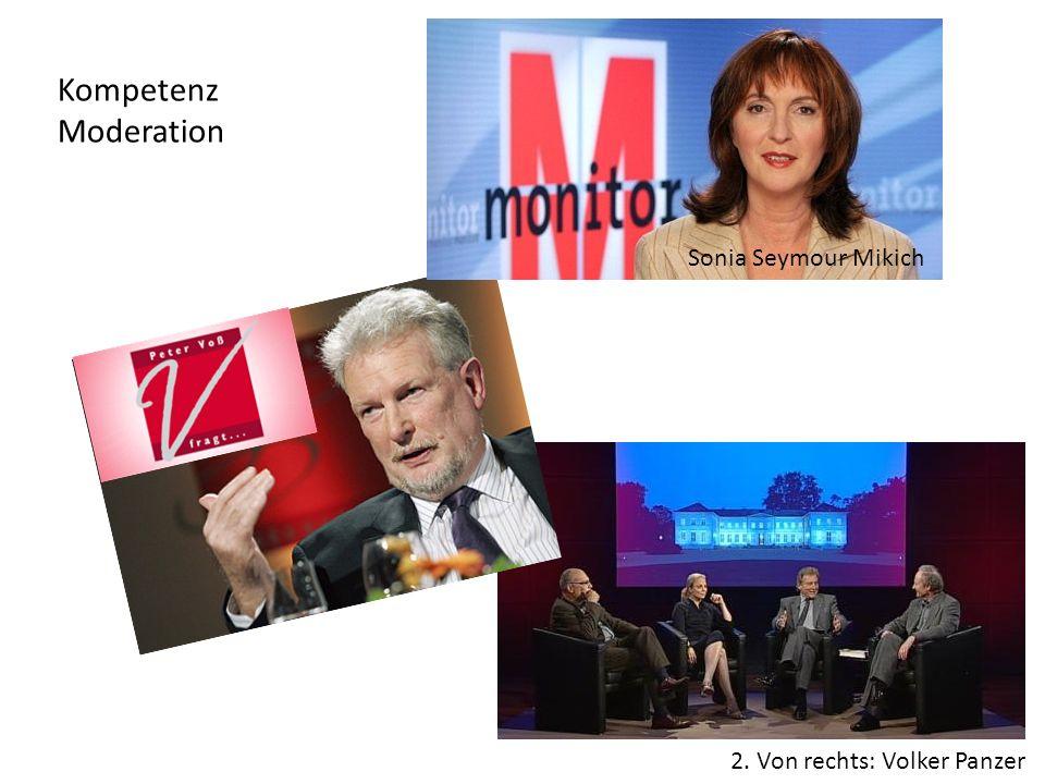 Sonia Seymour Mikich Kompetenz Moderation 2. Von rechts: Volker Panzer