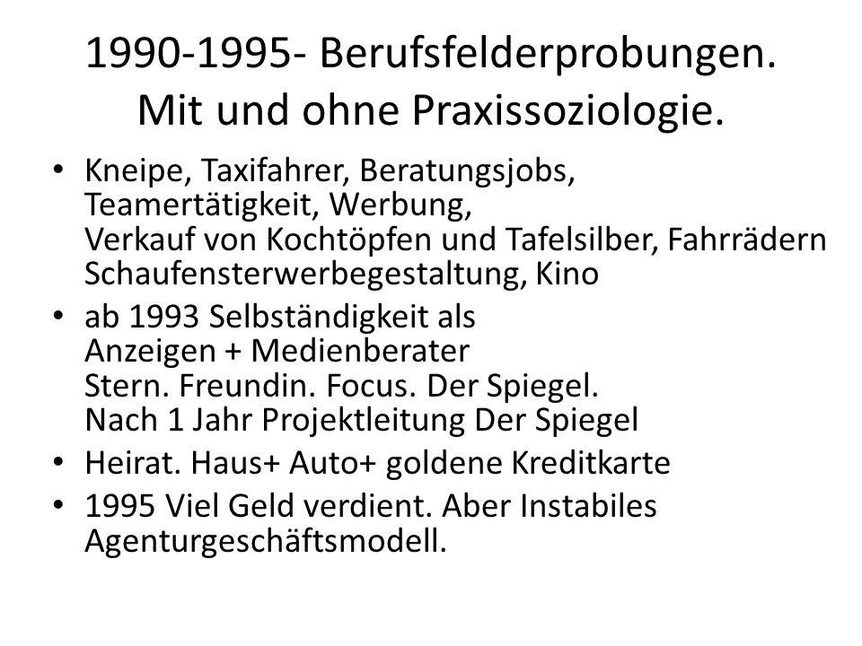1990-1995- Berufsfelderprobungen. Mit und ohne Praxissoziologie.