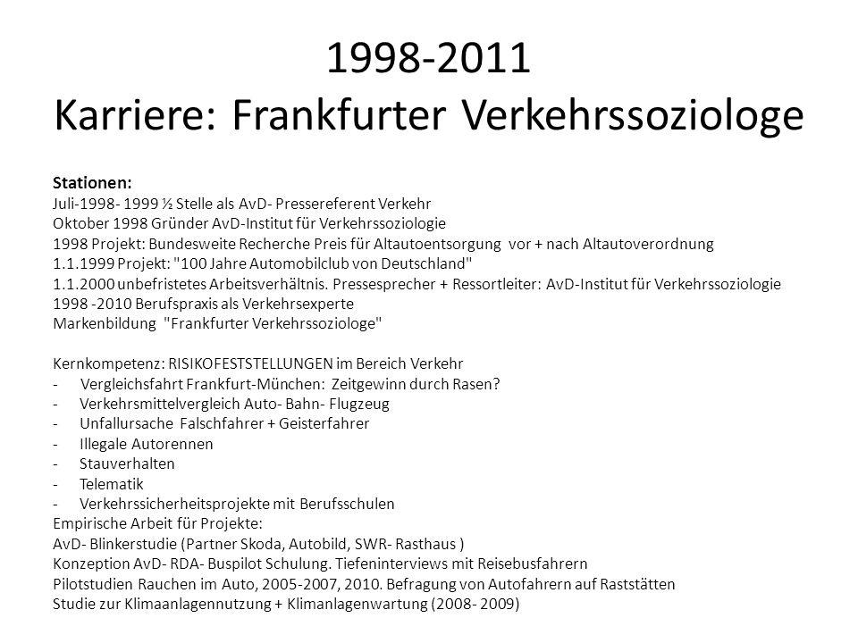 1998-2011 Karriere: Frankfurter Verkehrssoziologe