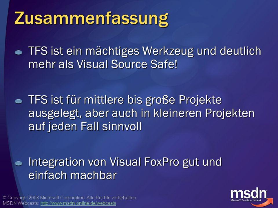 Zusammenfassung TFS ist ein mächtiges Werkzeug und deutlich mehr als Visual Source Safe!