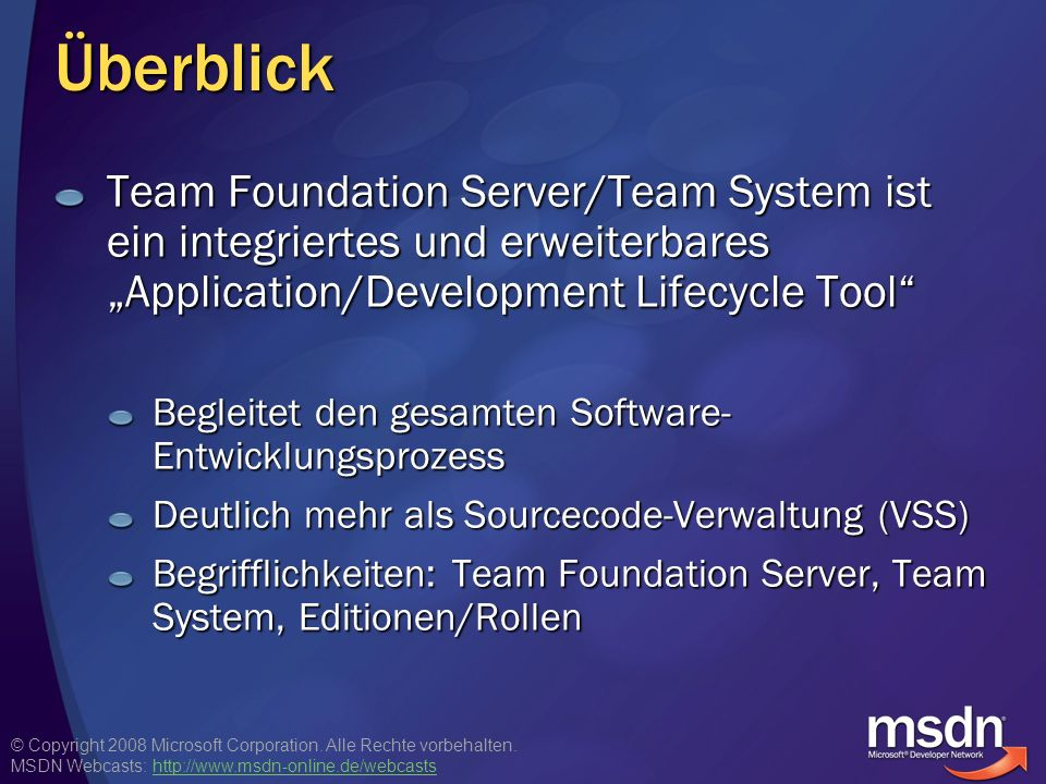"Überblick Team Foundation Server/Team System ist ein integriertes und erweiterbares ""Application/Development Lifecycle Tool"