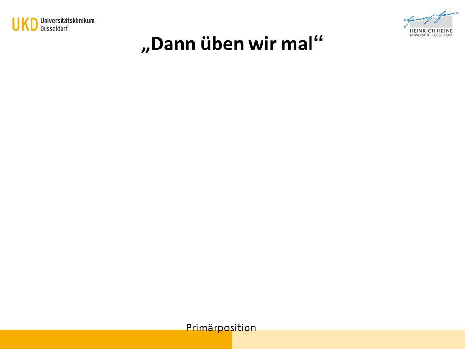 """""""Dann üben wir mal Primärposition"""