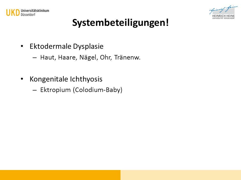 Systembeteiligungen! Ektodermale Dysplasie Kongenitale Ichthyosis
