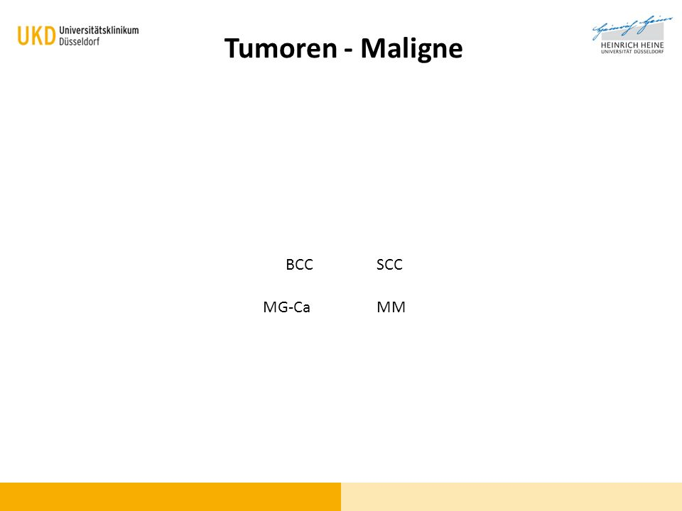 Tumoren - Maligne BCC SCC MG-Ca MM