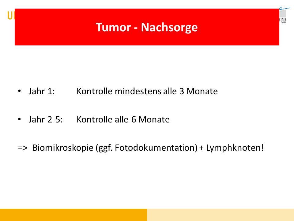 Tumor - Nachsorge Jahr 1: Kontrolle mindestens alle 3 Monate