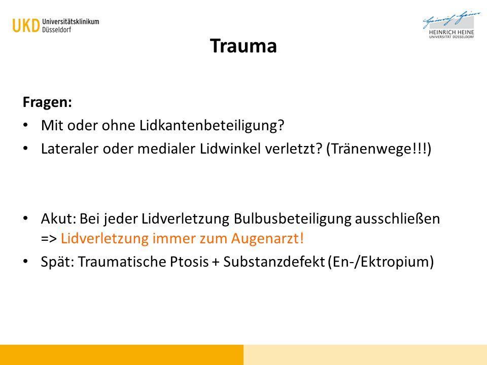 Trauma Fragen: Mit oder ohne Lidkantenbeteiligung