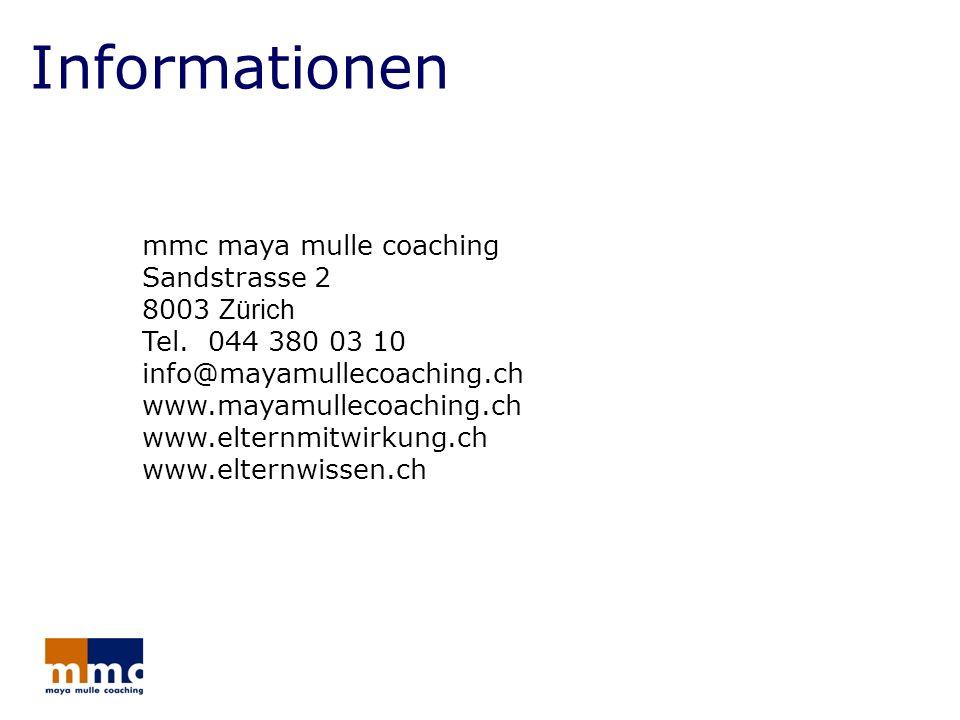 Informationen mmc maya mulle coaching Sandstrasse 2 8003 Zürich Tel. 044 380 03 10. info@mayamullecoaching.ch www.mayamullecoaching.ch.