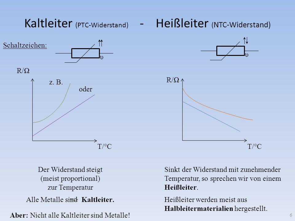 Kaltleiter (PTC-Widerstand) - Heißleiter (NTC-Widerstand)