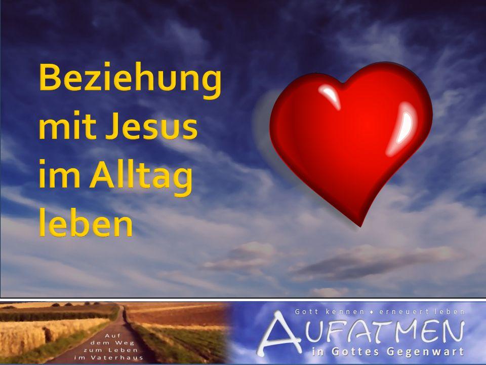 Beziehung mit Jesus im Alltag leben