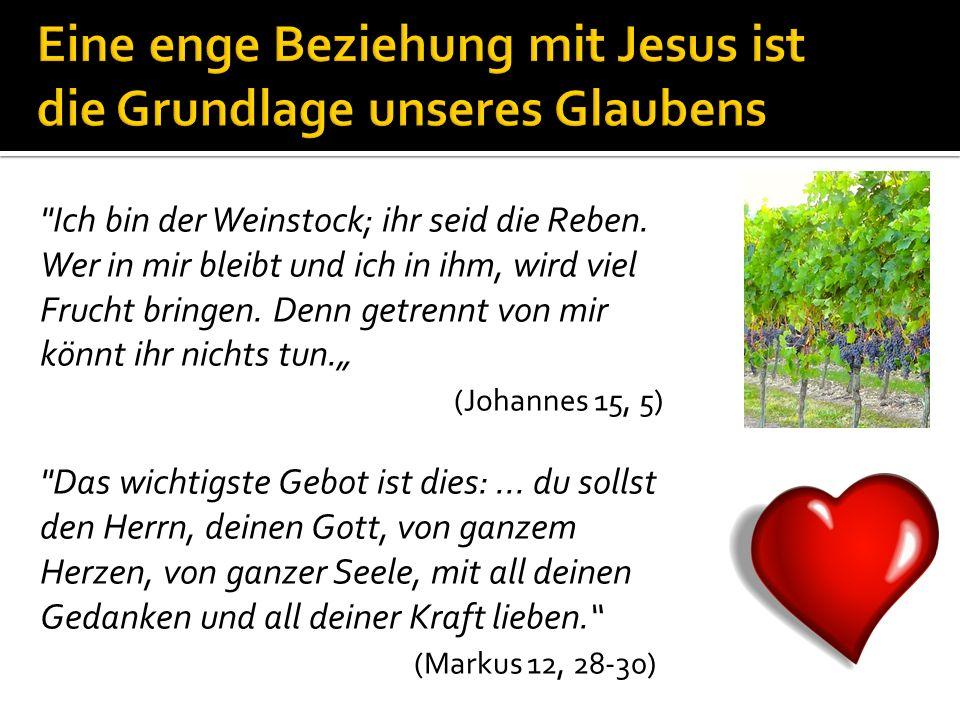 Eine enge Beziehung mit Jesus ist die Grundlage unseres Glaubens