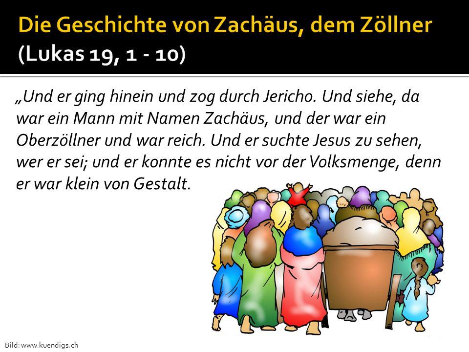 Die Geschichte von Zachäus, dem Zöllner (Lukas 19, 1 - 10)