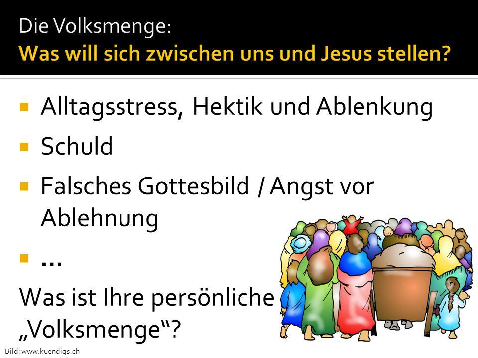 Die Volksmenge: Was will sich zwischen uns und Jesus stellen