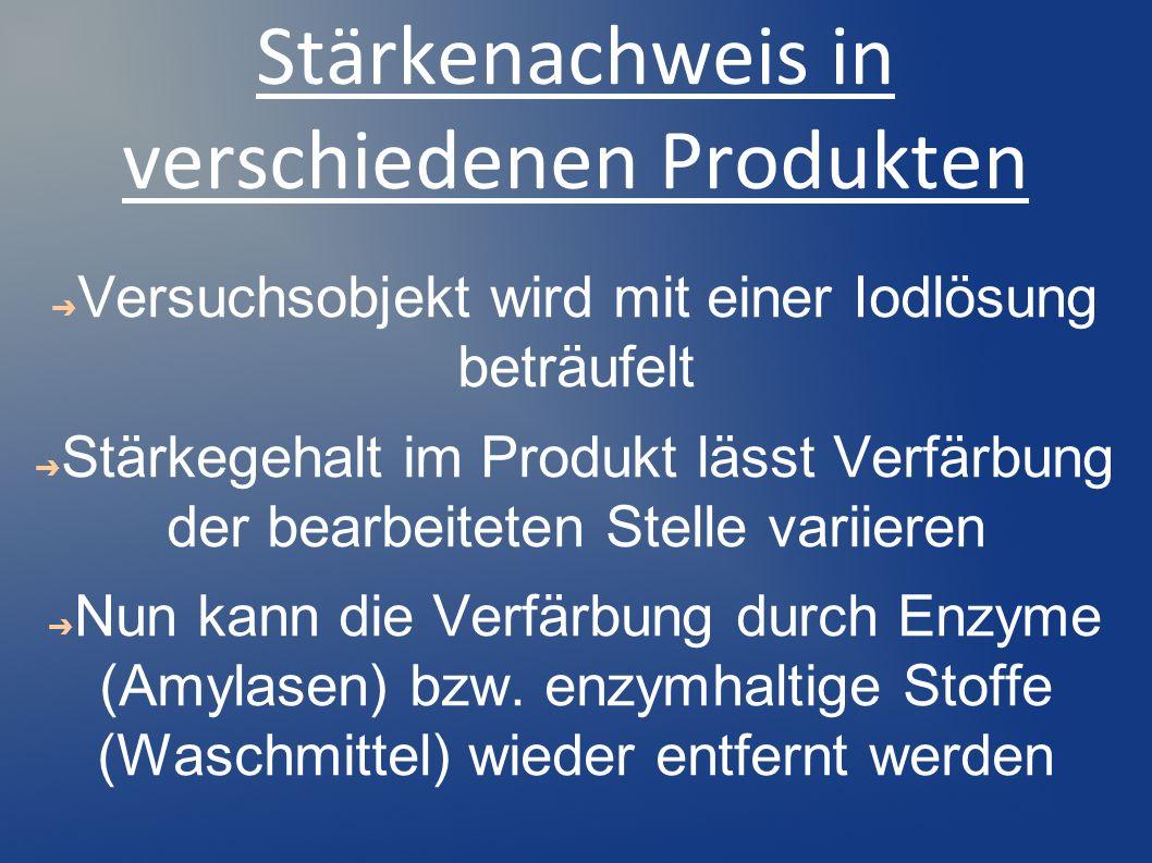 Stärkenachweis in verschiedenen Produkten