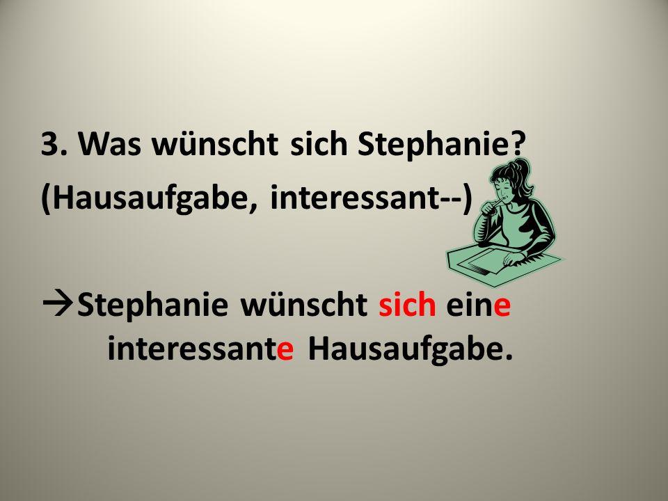 3. Was wünscht sich Stephanie