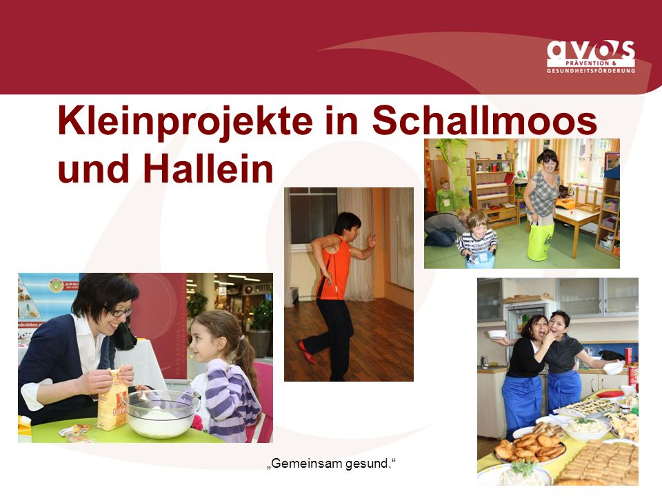 Kleinprojekte in Schallmoos und Hallein
