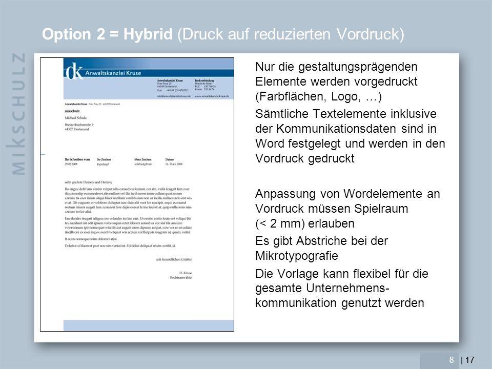 Option 2 = Hybrid (Druck auf reduzierten Vordruck)