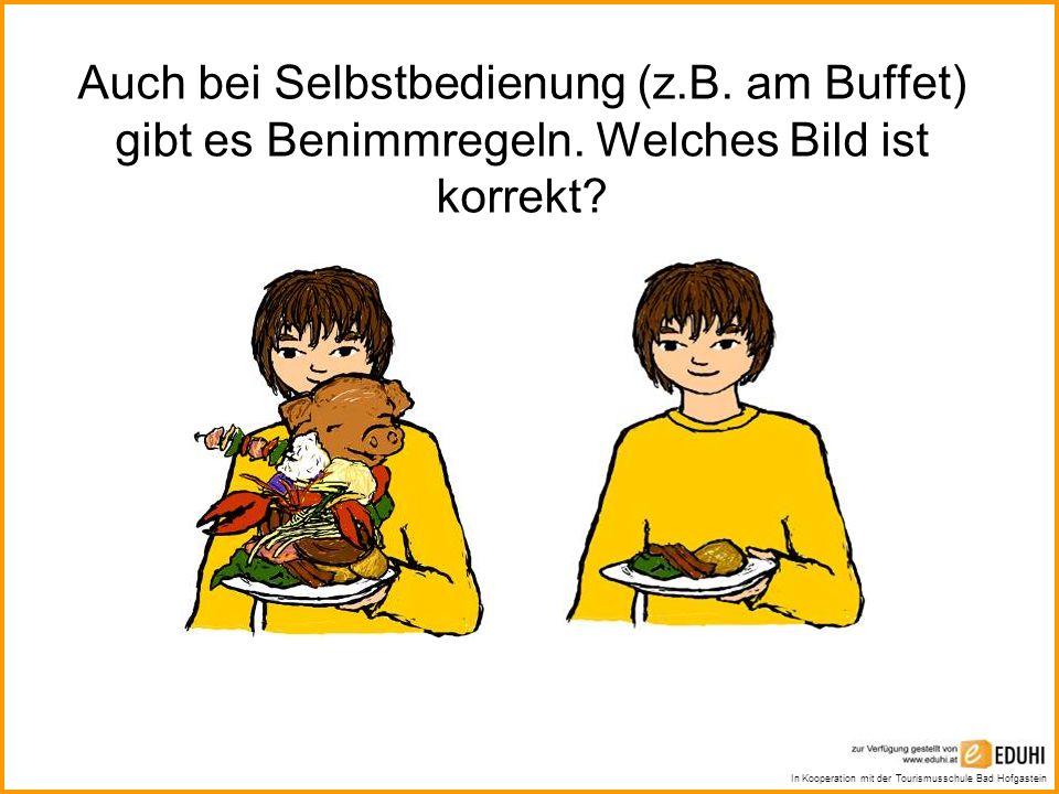 Auch bei Selbstbedienung (z. B. am Buffet) gibt es Benimmregeln