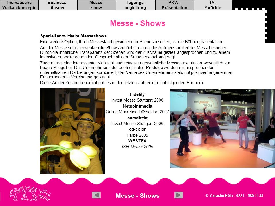 Messe - Shows Messe - Shows Speziell entwickelte Messeshows