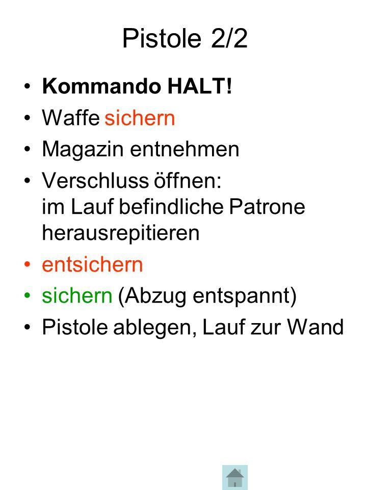 Pistole 2/2 Kommando HALT! Waffe sichern Magazin entnehmen