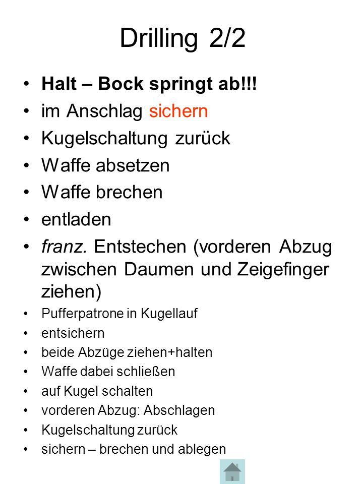 Drilling 2/2 Halt – Bock springt ab!!! im Anschlag sichern