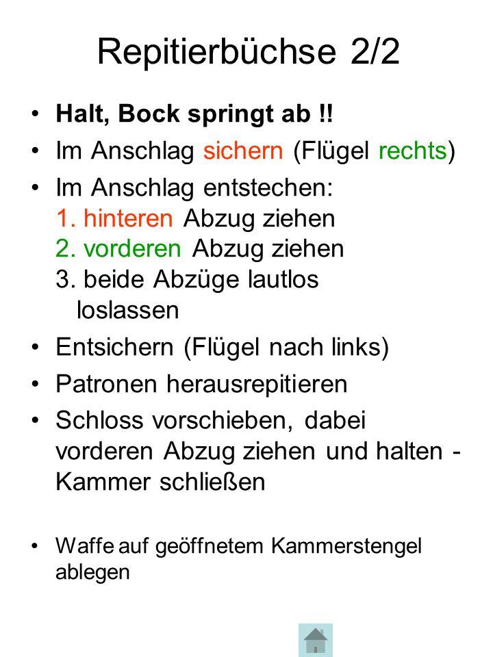 Repitierbüchse 2/2 Halt, Bock springt ab !!