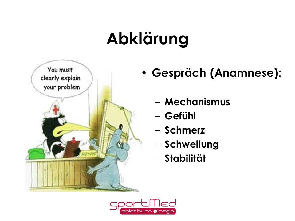 Abklärung Gespräch (Anamnese): Mechanismus Gefühl Schmerz Schwellung