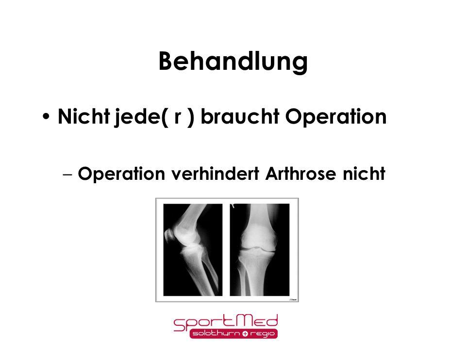 Behandlung Nicht jede( r ) braucht Operation