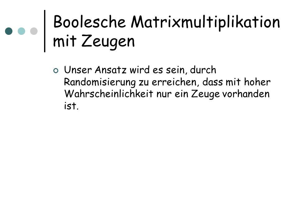 Boolesche Matrixmultiplikation mit Zeugen