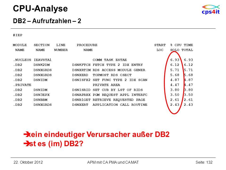 CPU-Analyse kein eindeutiger Verursacher außer DB2 ist es (im) DB2