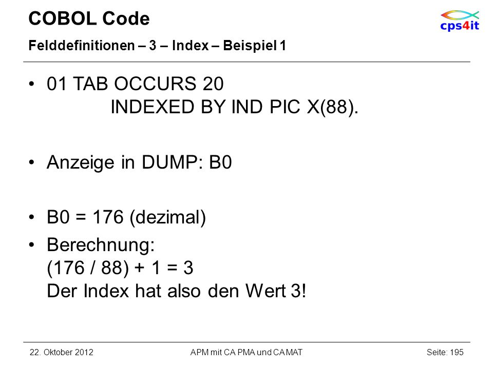 01 TAB OCCURS 20 INDEXED BY IND PIC X(88).