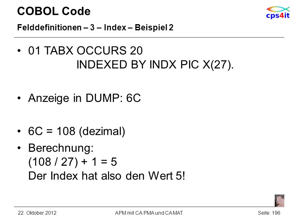 01 TABX OCCURS 20 INDEXED BY INDX PIC X(27).
