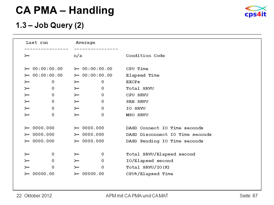CA PMA – Handling 1.3 – Job Query (2) Last run Average
