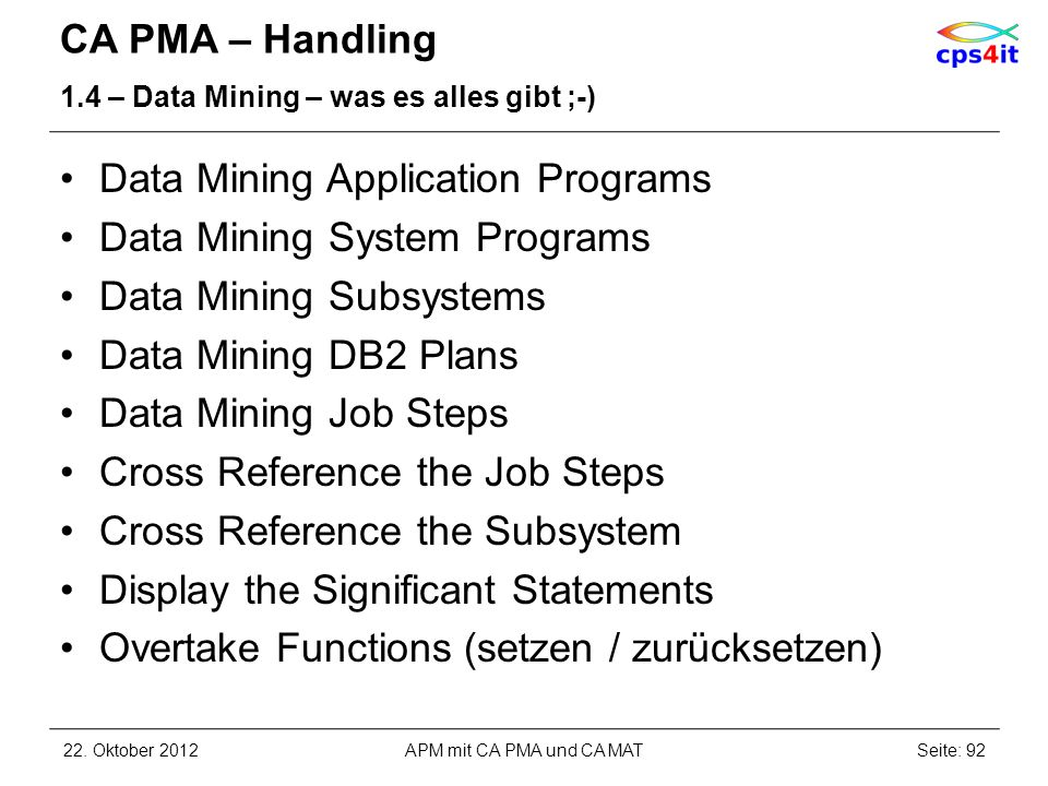 Data Mining Application Programs Data Mining System Programs