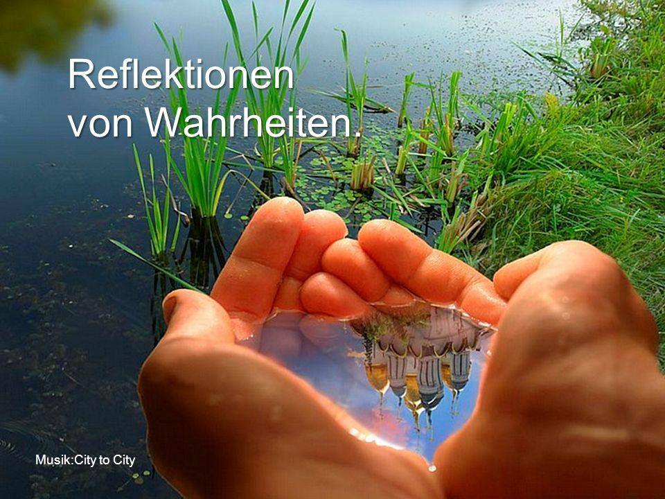 Reflektionen von Wahrheiten.