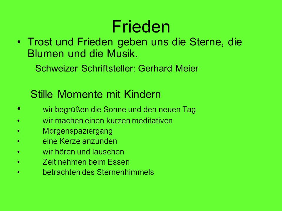 FriedenTrost und Frieden geben uns die Sterne, die Blumen und die Musik. Schweizer Schriftsteller: Gerhard Meier.