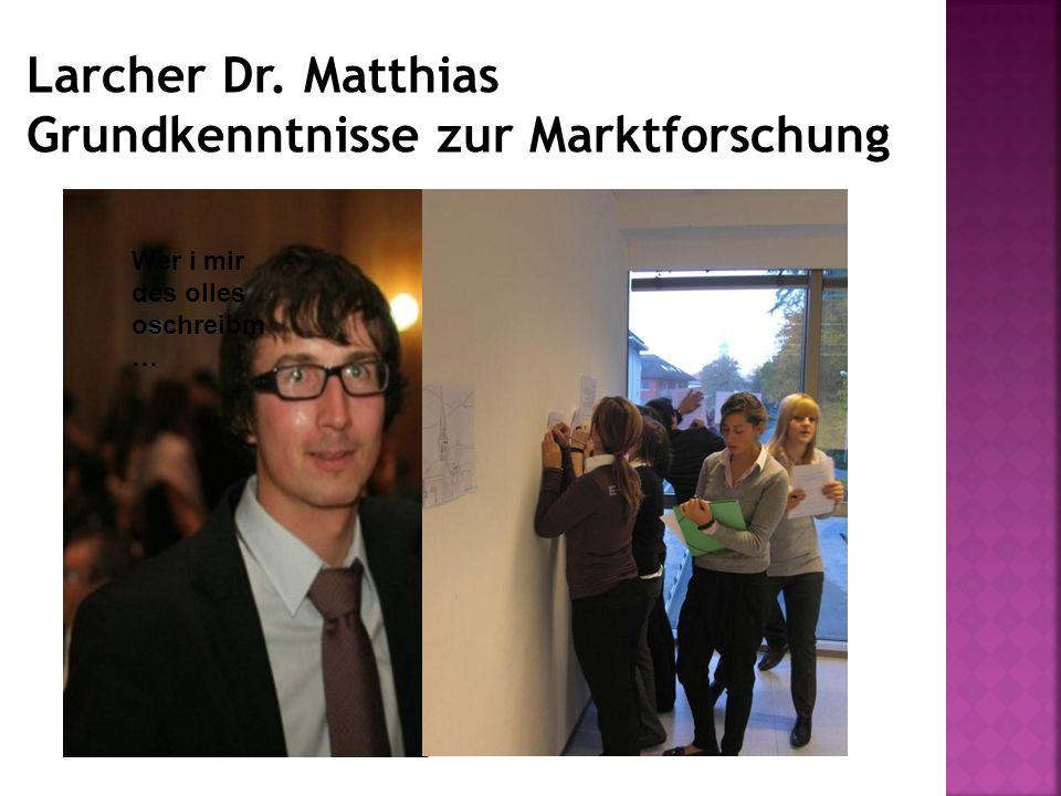 Larcher Dr. Matthias Grundkenntnisse zur Marktforschung