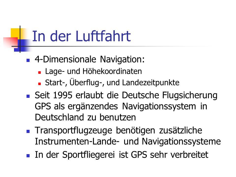 In der Luftfahrt 4-Dimensionale Navigation: