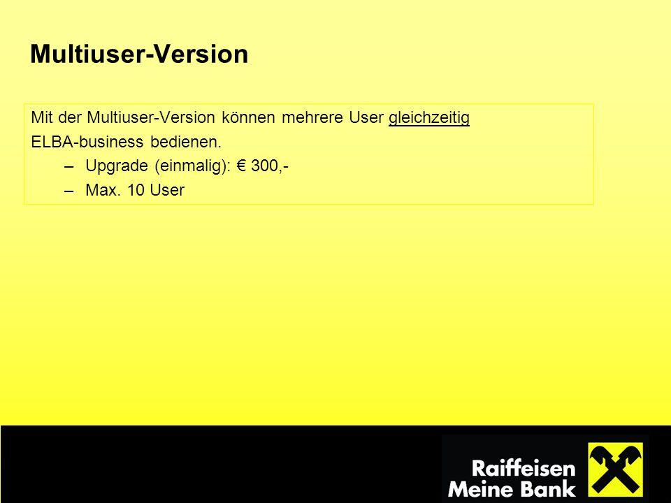 Multiuser-Version Mit der Multiuser-Version können mehrere User gleichzeitig. ELBA-business bedienen.