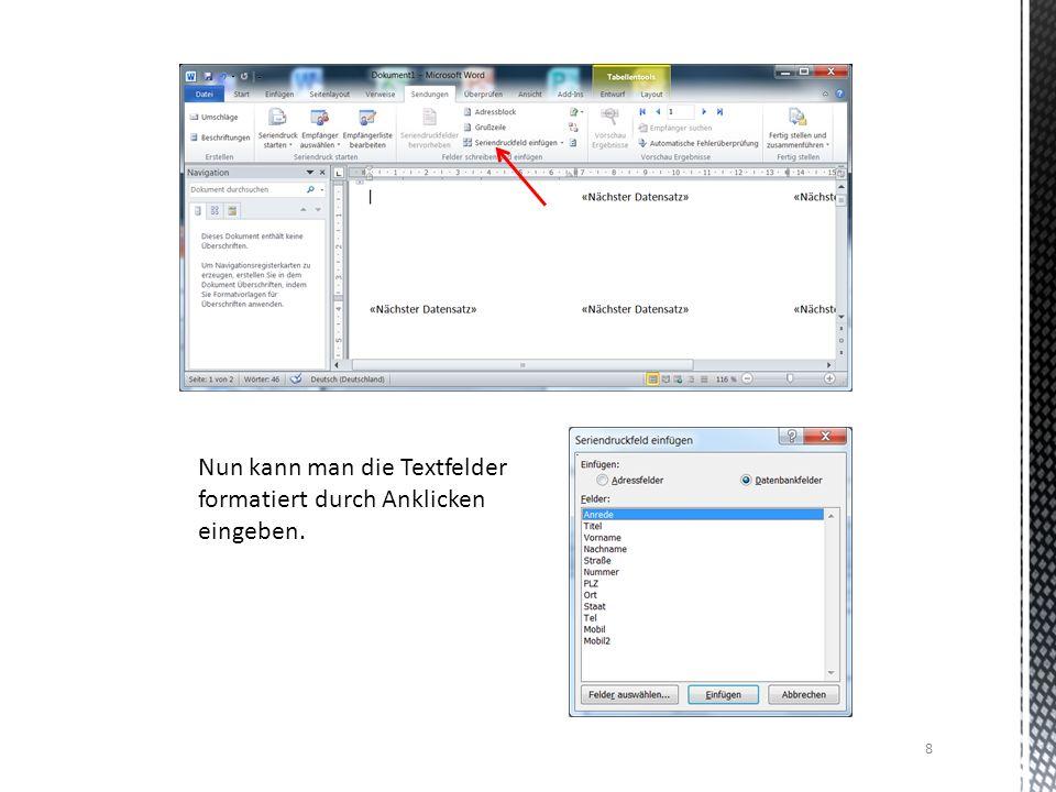 Nun kann man die Textfelder formatiert durch Anklicken eingeben.