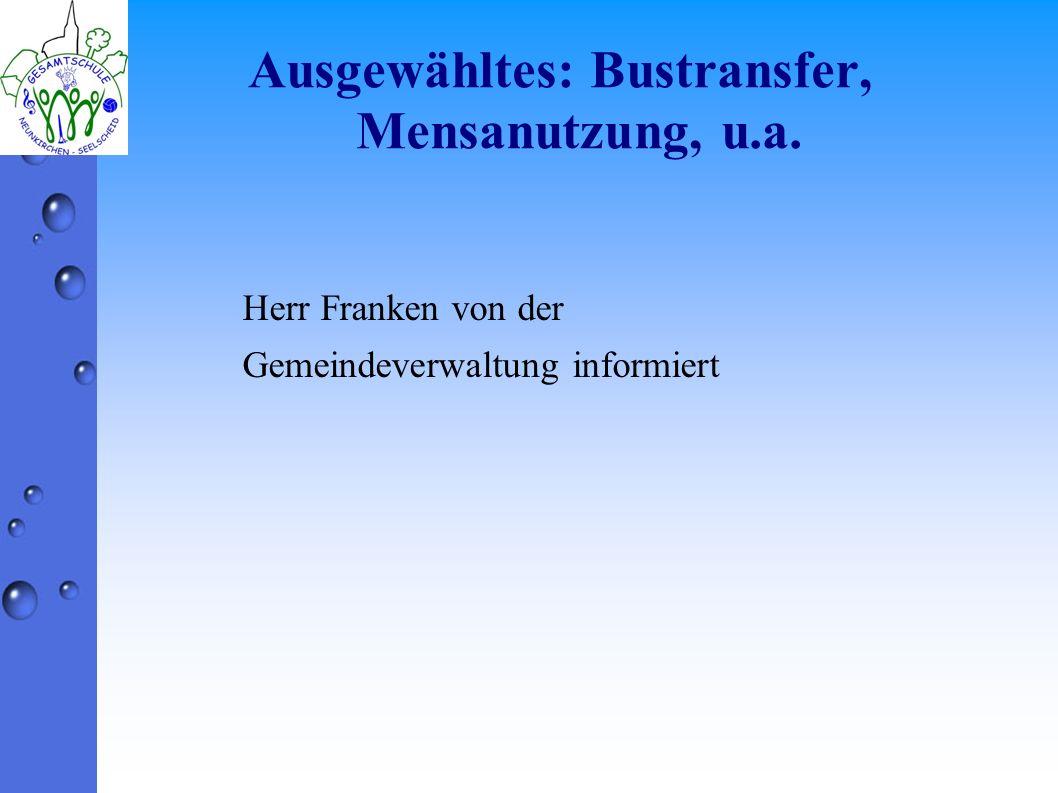 Ausgewähltes: Bustransfer, Mensanutzung, u.a.