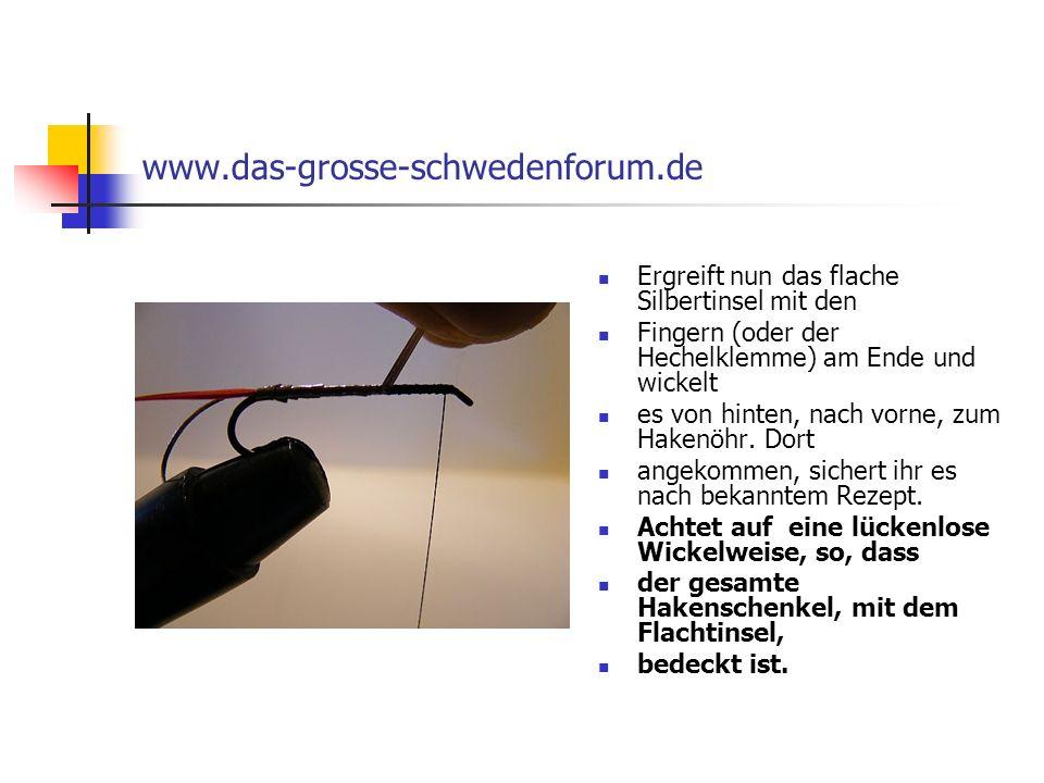 www.das-grosse-schwedenforum.de Ergreift nun das flache Silbertinsel mit den. Fingern (oder der Hechelklemme) am Ende und wickelt.