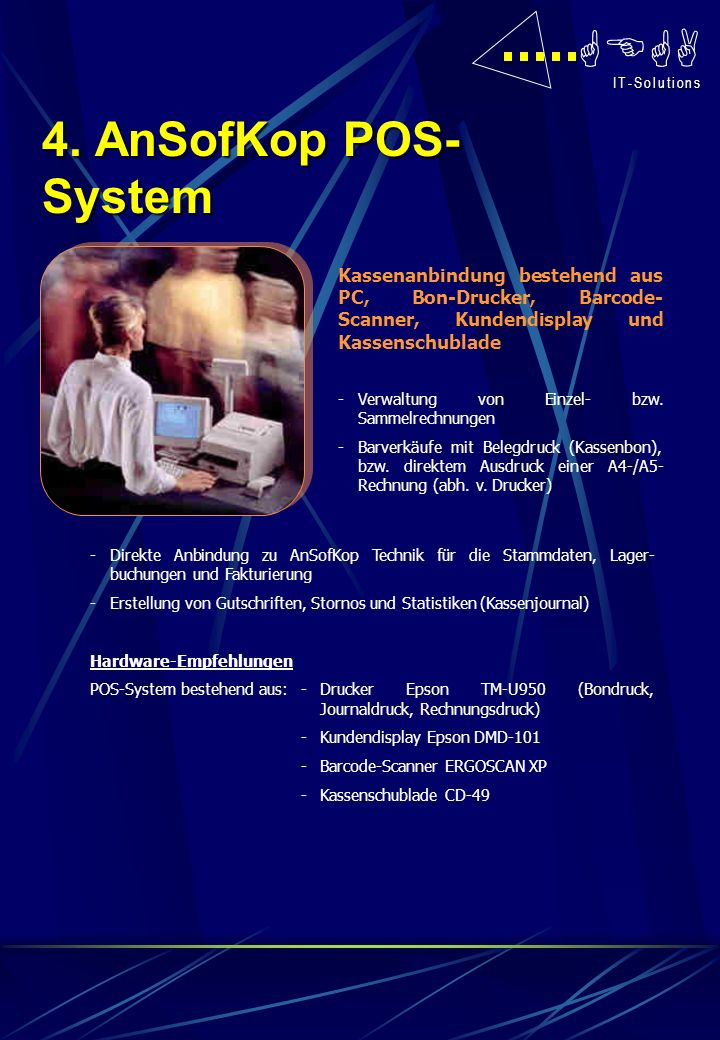 4. AnSofKop POS-System Kassenanbindung bestehend aus PC, Bon-Drucker, Barcode-Scanner, Kundendisplay und Kassenschublade.