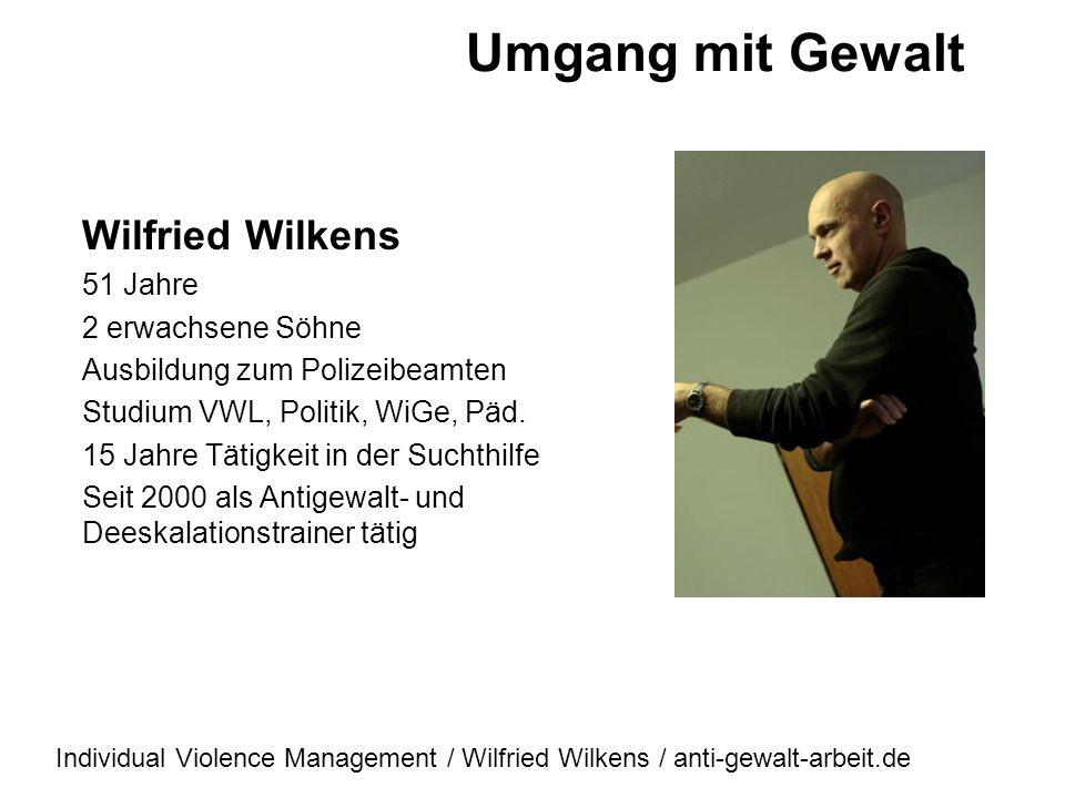 Umgang mit Gewalt Wilfried Wilkens 51 Jahre 2 erwachsene Söhne