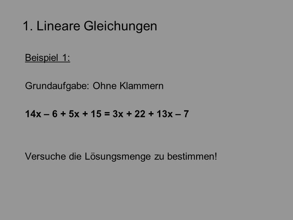 1. Lineare Gleichungen Beispiel 1: Grundaufgabe: Ohne Klammern
