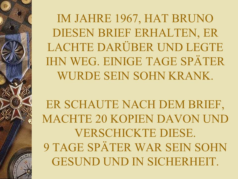 IM JAHRE 1967, HAT BRUNO DIESEN BRIEF ERHALTEN, ER LACHTE DARÜBER UND LEGTE IHN WEG.