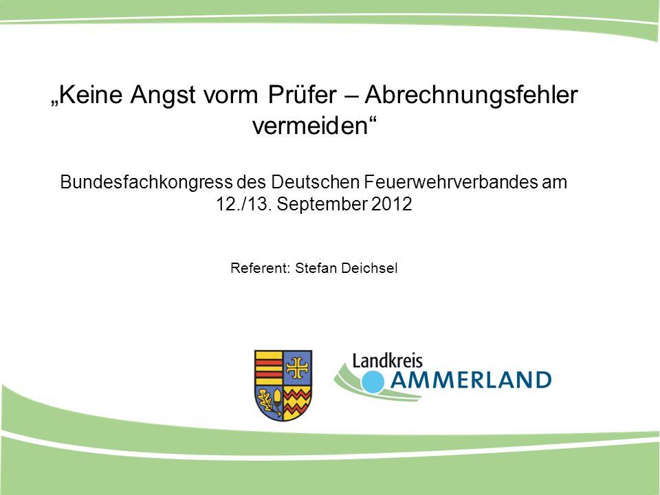 """""""Keine Angst vorm Prüfer – Abrechnungsfehler vermeiden Bundesfachkongress des Deutschen Feuerwehrverbandes am 12./13."""