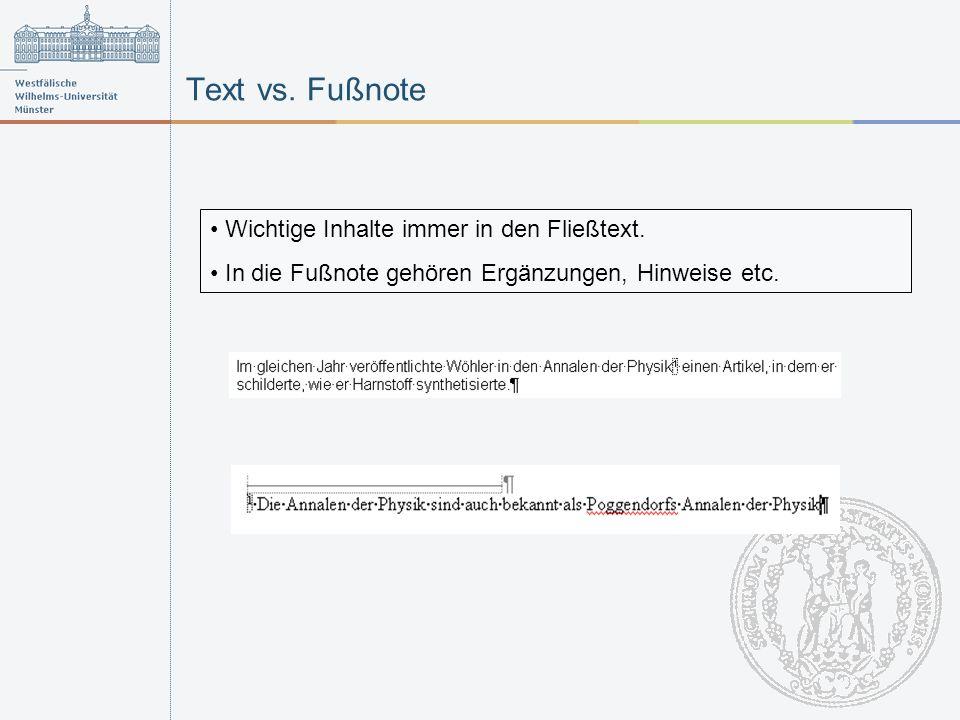 Text vs. Fußnote Wichtige Inhalte immer in den Fließtext.