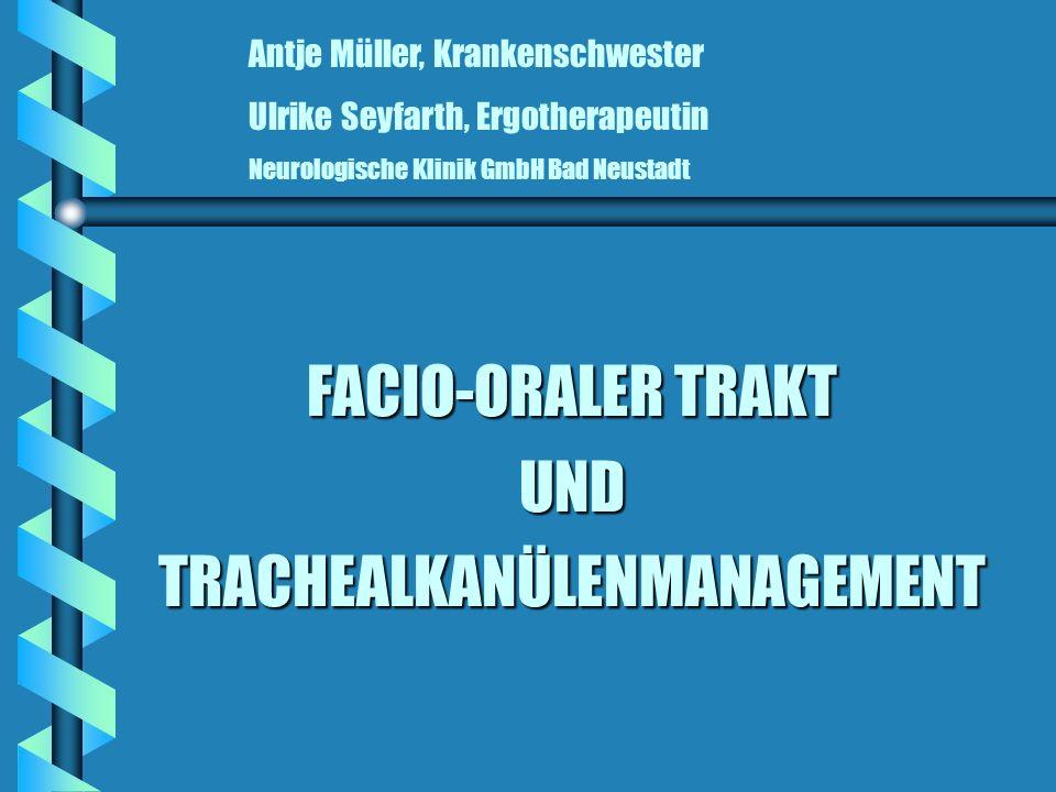 FACIO-ORALER TRAKT UND TRACHEALKANÜLENMANAGEMENT