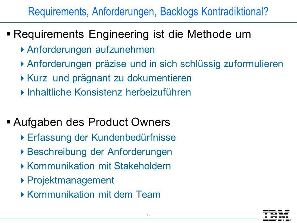 Requirements, Anforderungen, Backlogs Kontradiktional
