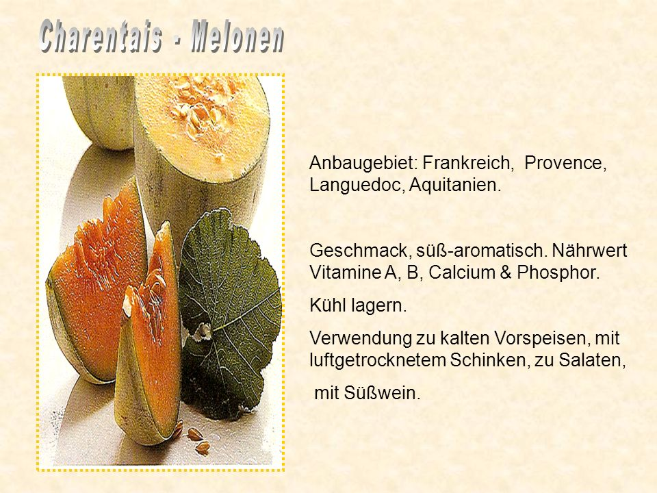 Charentais - Melonen Anbaugebiet: Frankreich, Provence, Languedoc, Aquitanien.